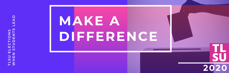 TLSU Elections 2020 - Make a Difference
