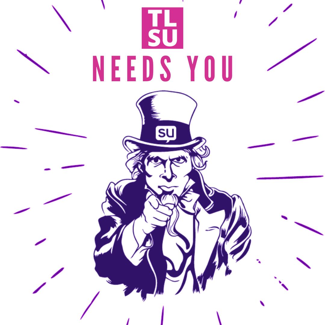 TLSU Elections 2020 - TLSU NEEDS YOU
